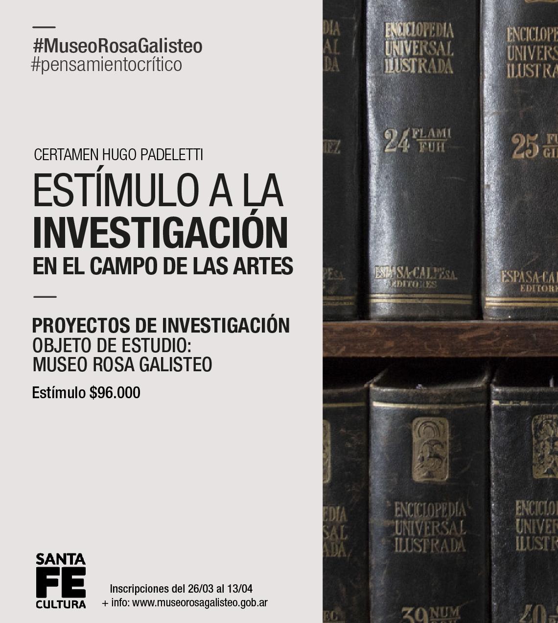 MUSEO ROSA GALISTEO DE RODRIGUEZ|CONCURSO DE INVESTIGACION HUGO PADELETTI.