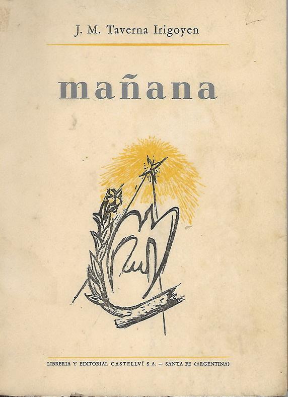"""MAÑANA"" POEMARIO DE JORGE TAVERNA IRIGOYEN DE 1956"