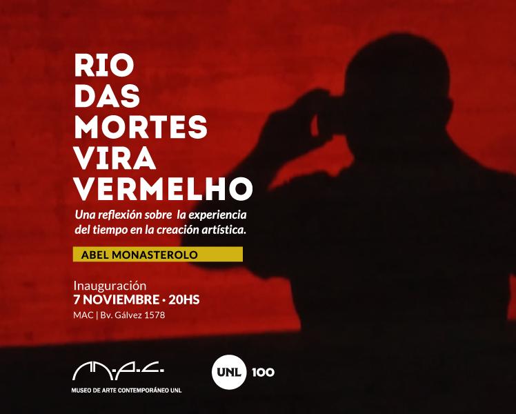 RIO DAS MORTES VIRA VERMELHO | ABEL MONASTEROLO Y SU OBRA EN EL M.A.C.