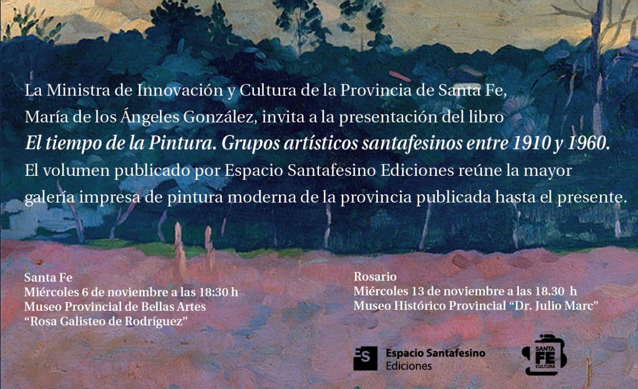 EL TIEMPO DE LA PINTURA|GRUPOS ARTISTAS SANTAFESINOS ENTRE 1910|1960