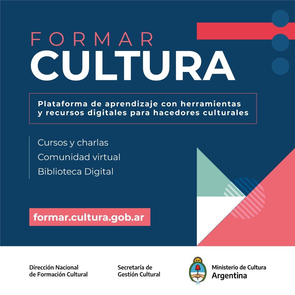 Formar Cultura ofrece acceso federal a la formación cultural desde un espacio virtual con una gran propuesta de cursos, charlas y talleres para adquirir recursos y herramientas que colaboren con el desarrollo y el fortalecimiento de proyectos culturales.